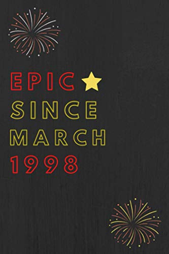 Epic since march 1998 Notebook Journal 22nd Birthday, Anniversary: Lined Notebook / Journal Gift, 120 Pages, 6x9, Sof Cover, Matte Finish, Epic Birthday Gifts