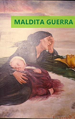 MALDITA GUERRA (English Edition)