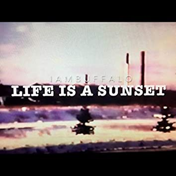 Life is a Sunset