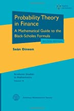 Probability Theory in Finance: A Mathematical Guide to the Black-scholes Formula (Graduate Studies in Mathematics)