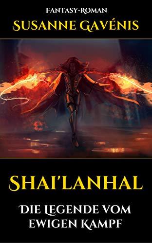 Shai'lanhal: Die Legende vom ewigen Kampf