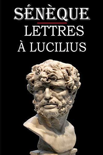 Lettres à Lucilius (Sénèque): édition intégrale et annotée