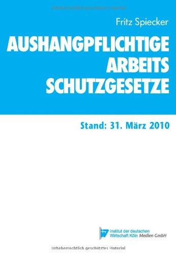 Aushangpflichtige Arbeitsschutzgesetze: Stand: 31. März 2010