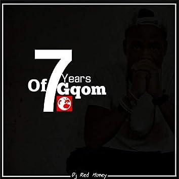 7 Years of Gqom
