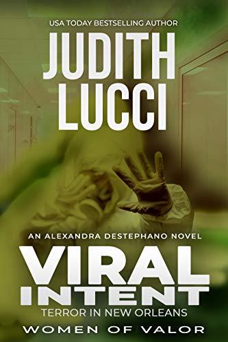 Intención Viral (Alexandra Destephano nº 3) de Judith Lucci
