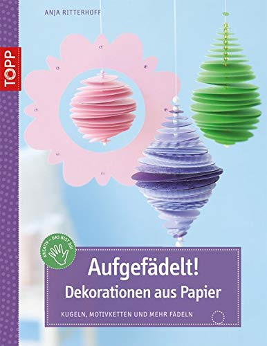 Aufgefädelt! Dekorationen aus Papier: Kugeln, Motivketten und mehr fädeln (kreativ.kompakt.)