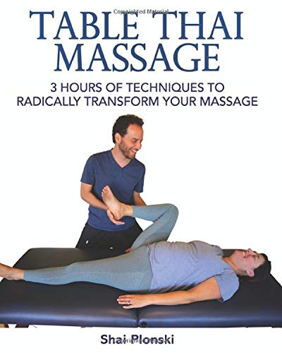Table Thai Massage: 3 Hours of Techniques to Radically Transform Your Massage