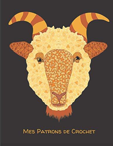 Mes patrons de crochet: Grands carreaux Séyès – 17 x 22cm – 100 pages pour conserver tous vos patrons, dessins et modifications au même endroit / ... arrière / Bélier...