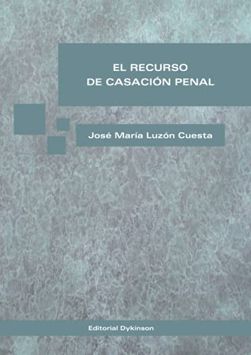 El recurso de casación penal: NOVÍSIMA EDICIÓN. MADRID, ENERO-FEBRERO DE 2015