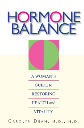 Hormone Balance: A Woman\'s Guide to Restoring Health and Vitality