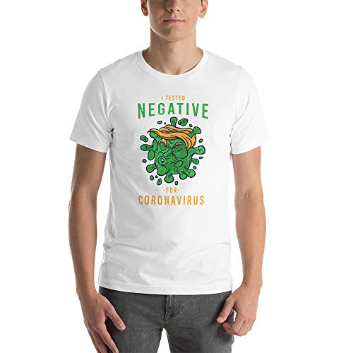 I Tested Negative for Co-vid19 T-Shirt, Funny Trump Cov-id 19 Shirt, Funny Coronav-irus Political Gifts White