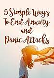 5 Formas sencillas de acabar con los ataques de ansiedad y pánico