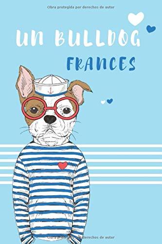Un Bulldog Francés: Este diario de salud y alojamiento de perros es perfecto...