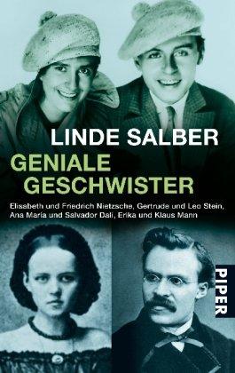 Geniale Geschwister: Elisabeth und Friedrich Nietzsche, Gertrude und Leo Stein, Ana María und Salvador Dalí, Erika und Klaus Mann