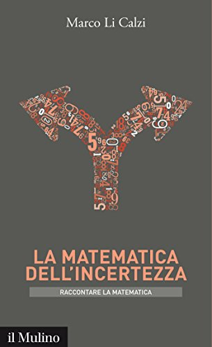 La matematica dell'incertezza (Intersezioni. Raccontare la matematica) by Marco Li Calzi
