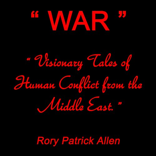 WAR: Visionary Tales of Human Conflict from the Middle East cover art