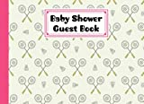 Baby Shower Guest Book: Badminton Cover Baby Shower Guest Book, Includes Gift Tracker Log and Memory Picture, 150 Pages, Size 8.25' x 6' By Andreas Efthymous