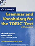 Gear, J: Cambridge Grammar and Vocabulary for the TOEIC Test: Self-study Grammar and Vocabulary Reference and Practice