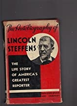 Best the autobiography of lincoln steffens Reviews