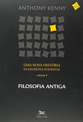 Uma nova história da filosofia ocidental: Volume I: Filosofia antiga: 1