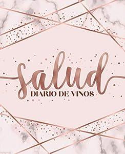 Salud: Diario de vinos: Un libro y cuaderno para registrar catas de vino para los amantes del vino