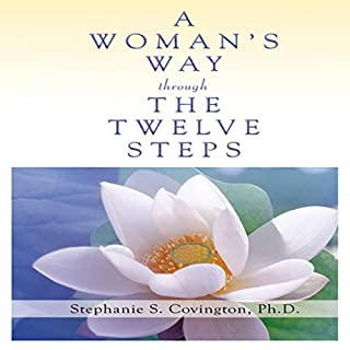 A Woman's Way Through the Twelve Steps                   By:                                                                                                                                 Stephanie Covington                               Narrated by:                                                                                                                                 Lisa S. Ware                      Length: 7 hrs and 51 mins     7 ratings     Overall 3.6