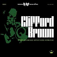 When Be-Bop Was King by Clifford Brown