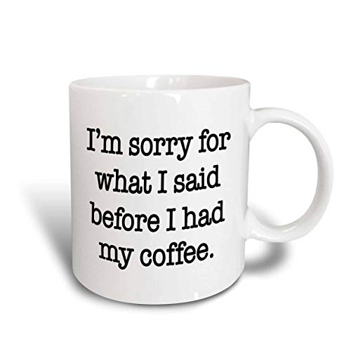 N\A mug_178132_2 Lo Siento por lo Que Dije Antes de Tomar mi café, Taza de cerámica Negra