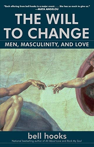 The Will to Change Men Masculinity and Love product image