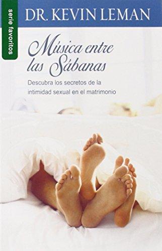 Musica Entre las Sabanas: Descubra los Secretos de la Intimidad Sexual en el Matrimonio