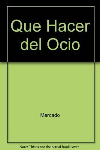 Quehacer Del Ocio: Elementos Teoricos De La Recreacion (Tiempo Libre Y Recreacion)