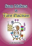 Sam Makes a Time Machine (Sam the Dog)