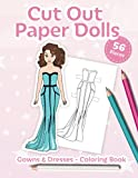 Cut Out Paper Dolls: 56 Gowns and Dresses Coloring Book