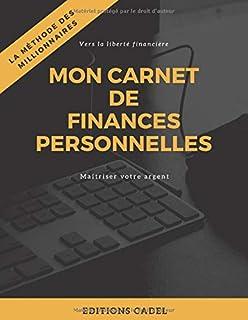 Mon carnet de finances personnelles: Vers la liberté financière