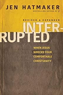 Interrupted: When Jesus Wrecks Your Comfortable Christianity