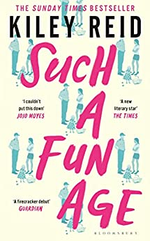 Such a Fun Age: The instant Sunday Times and New York Times bestseller by [Kiley Reid]