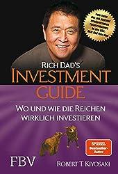 Robert T. Kiyosaki: Rich Dad's Investmentguide: Wo und wie die Reichen wirklich investieren