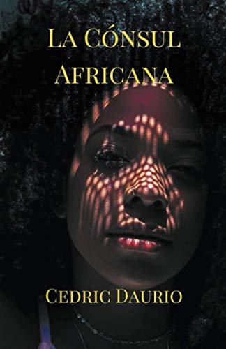 La Cónsul Africana (Spanish Edition)