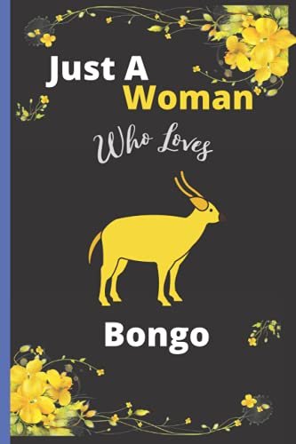 Just A Woman Who Loves Bongo: Bongo Notebook Gift for Animal Lover Woman/ Notebook, Journal, or Diary to Write Notes/ Gifts Idea for Girls  Best For ... Gifts,Thanksgiving, Christmas Gifts   Vol-4