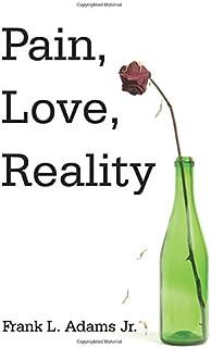 Pain, Love, Reality