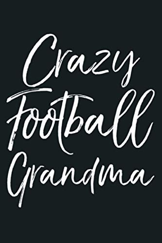 Fun Matching Football Gift For Family Crazy Football Grandma: Notebook Planner - 6x9 inch Daily Planner Journal, To Do List Notebook, Daily Organizer, 114 Pages