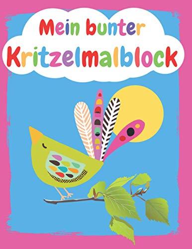 Mein bunter Kritzelmalblock Vogel: blanko, A4, 76 Blatt (152 Seiten) | Kritzelmalbuch ab 1 Jahr; Zeichenblock für Kleinkinder, Kindergartenkinder und ... Skizzenbuch, Skizzenblock zum Kritzeln)