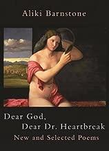 Dear God, Dear Dr. Heartbreak: New and Selected Poems