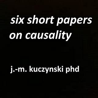 Six Short Papers on Causality audiobook cover art