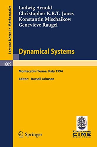 Dynamical Systems: Lectures Given at the 2nd Session of the Centro Internazionale Matematico Estivo (C.I.M.E.) Held in Montecatini Terme, Italy, June 13-22, 1994