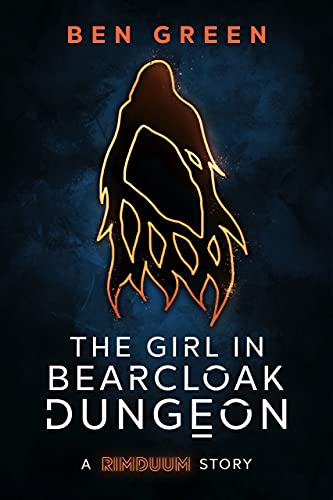 The Girl in Bearcloak Dungeon by [Ben Green]