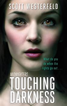 Touching Darkness: Number 2 in series (Midnighters) by [Scott Westerfeld]