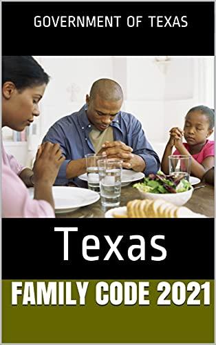 Family Code 2021: Texas (English Edition)