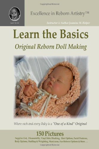 Learn the Basics: Original Reborn Doll Making into Lifelike Dolls - Excellence in Reborn Artistry