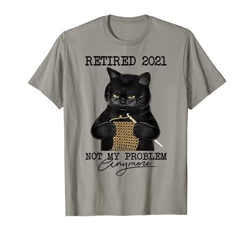 Gato Coser Jubilado 2021 No Mi Problema Ya Amante De Mascotas Camiseta